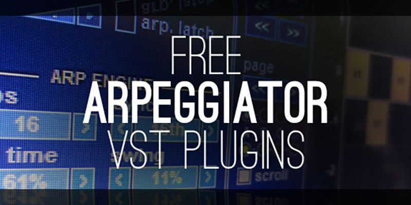 Free Arpeggiator VST/AU Plugins For Windows & Mac!
