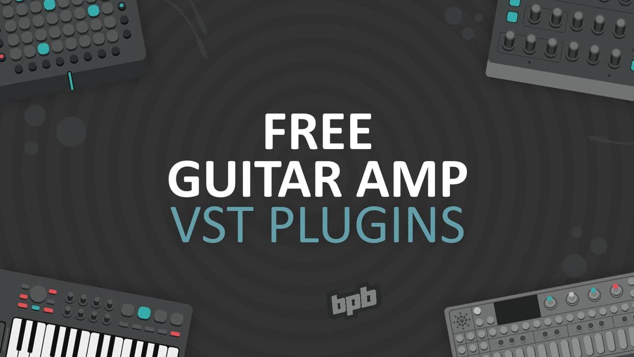 Free Guitar Amp Vst Plugins Bedroom Producers Blog