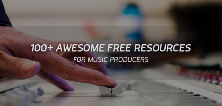 100+ Awesome Free Resources for Music Producers!