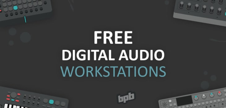 Free Daw Digital Audio Workstation Bedroom Producers Blog