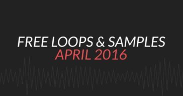 Free Samples & Loops Round-Up (April 2016)