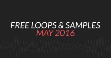 Free Samples & Loops Round-Up (May 2016)