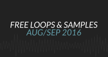 Free Samples & Loops Round-Up (August/September 2016)