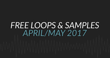 Free Samples & Loops Roundup (April/May 2017)