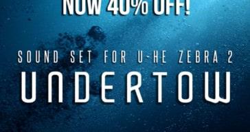 Get 40% OFF Sound Author's Undertow Sound Bank For U-He Zebra