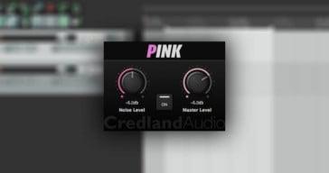 """CredlandAudio Releases """"Pink"""" Free Noise Generator VST/AU Plugin"""