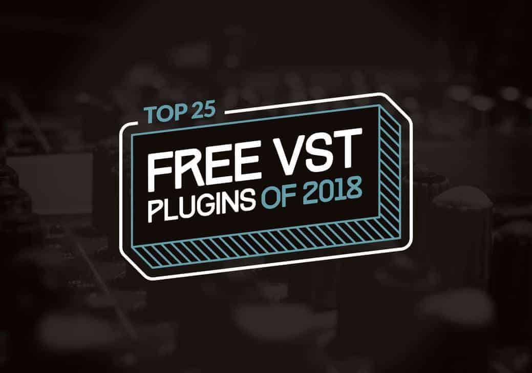 Top 25 Best Free VST Plugins Of 2018 - Bedroom Producers Blog