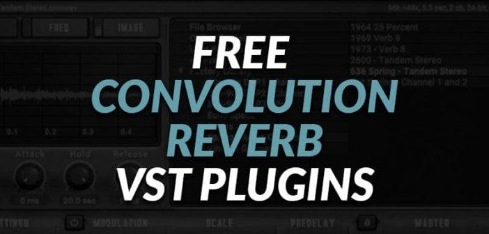 Best FREE Convolution Reverb VST Plugins