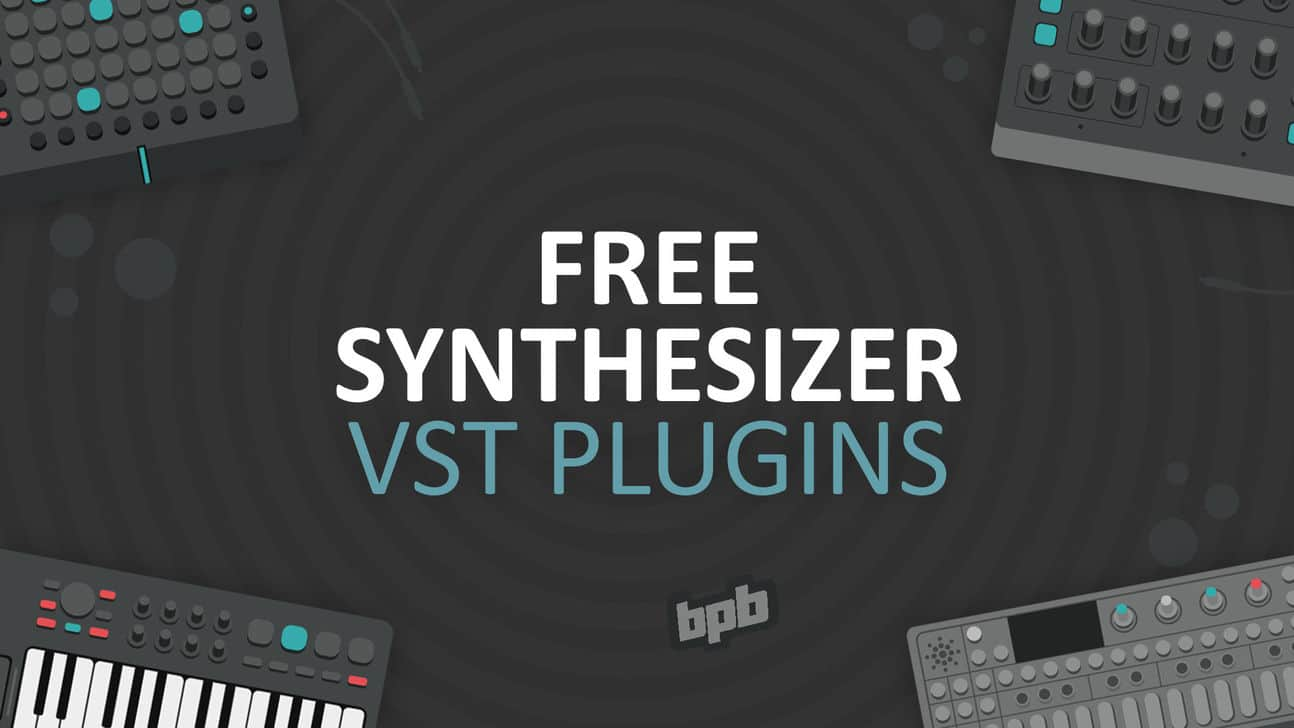 Best Vst Plugins 2020.Top 10 Free Synthesizer Vst Plugins Bedroom Producers Blog