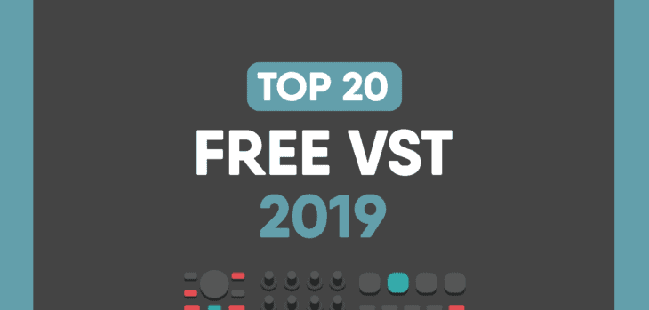 Top 20 Free VST Plugins Of 2019