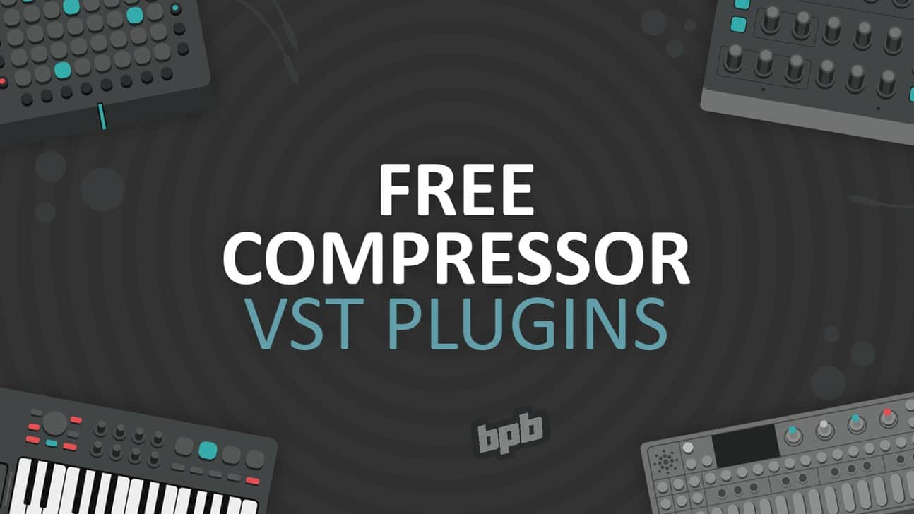 Free Compressor VST Plugins - Bedroom Producers Blog