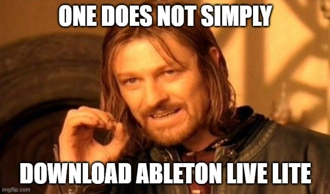 One does not simply download Ableton Live Lite from Ableton's website.