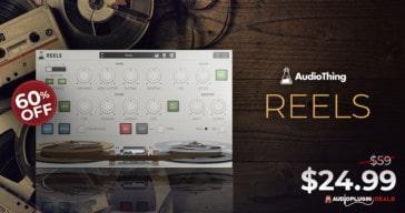 Get 60% OFF AudioThing Reels @ Audio Plugin Deals