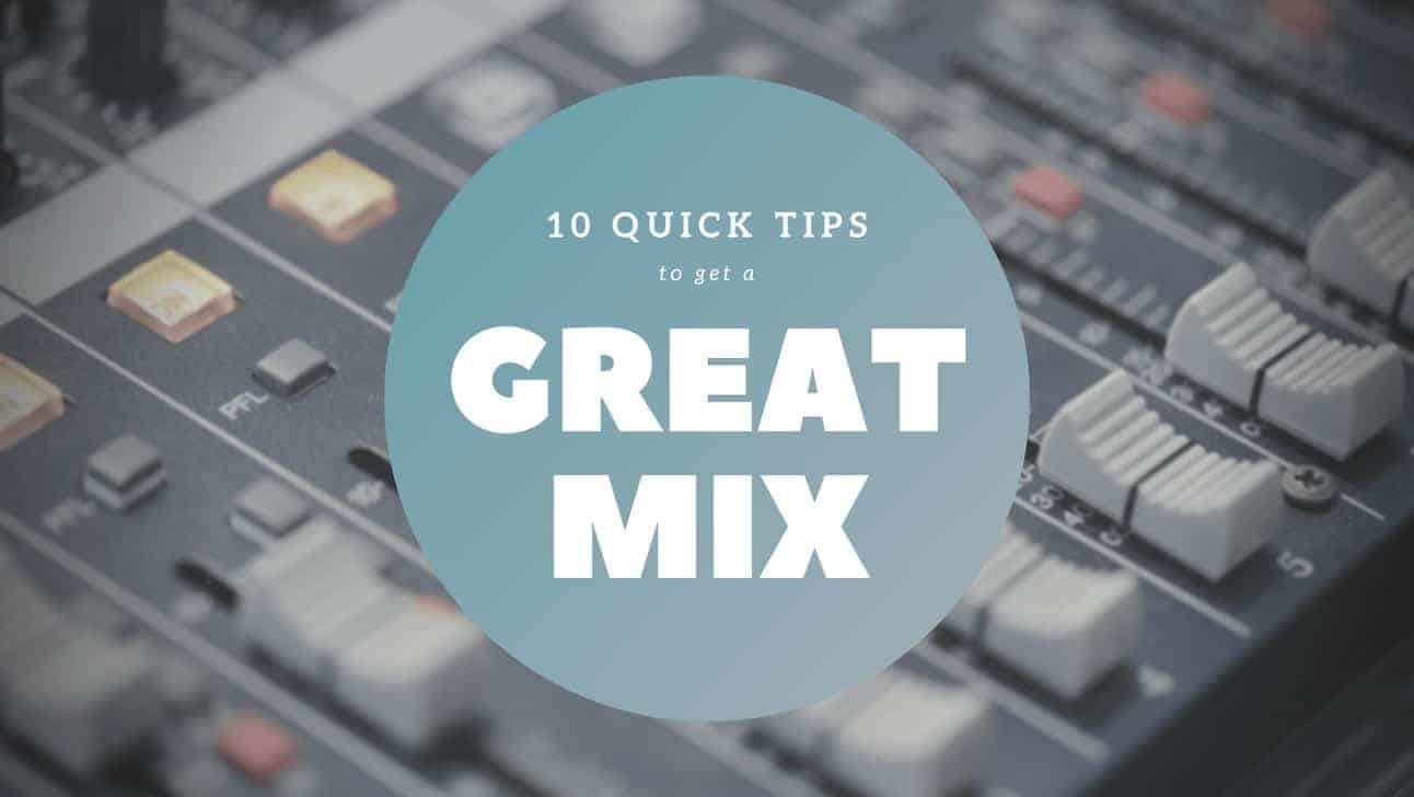 10 Mixing Tips To Get A Great Mix - Bedroom Producers Blog