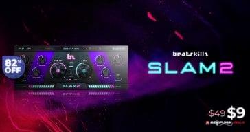 Get 82% OFF Beatskillz SLAM2 @ Audio Plugin Deals