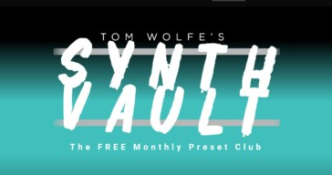 Tom Wolve Launches FREE Synth Vault With Monthly Presets