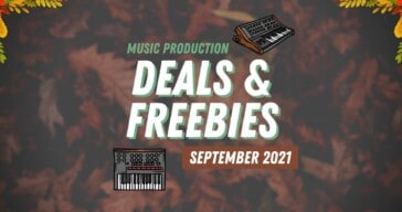 September 2021 Deals & Freebies For Music Producers